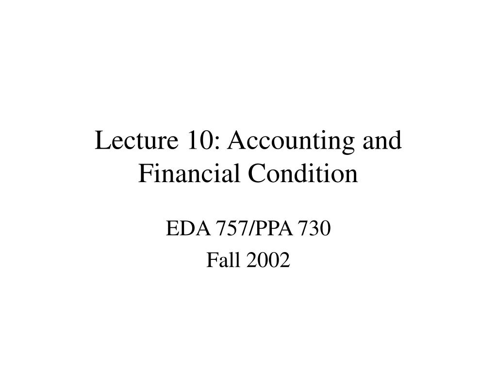 Lecture 10: Accounting and Financial Condition