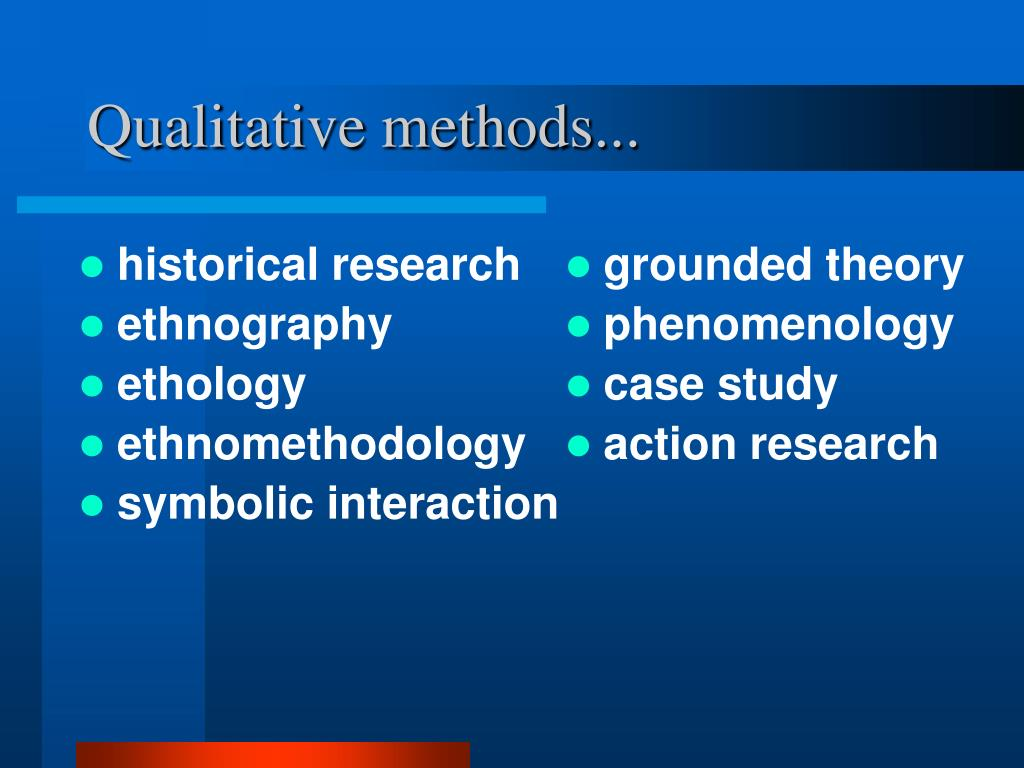 Qualitative methods...