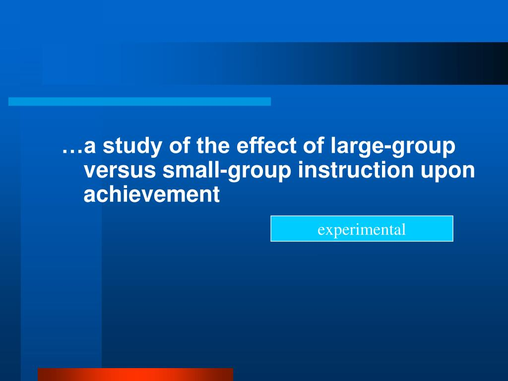 …a study of the effect of large-group versus small-group instruction upon achievement