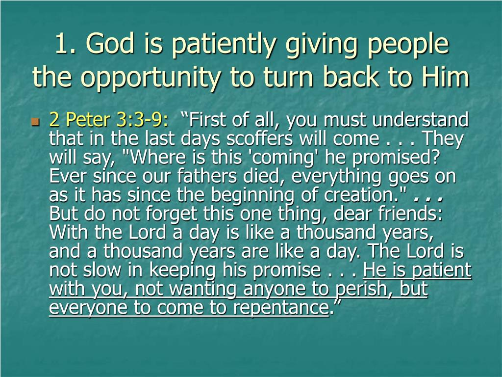 1. God is patiently giving people the opportunity to turn back to Him