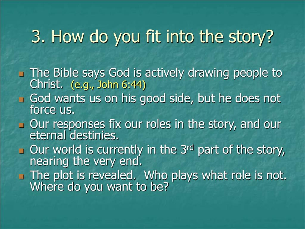 3. How do you fit into the story?