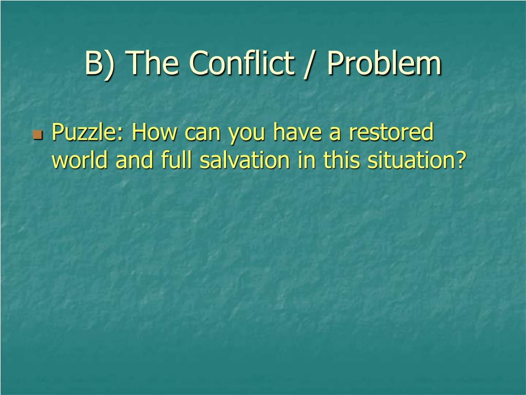 B) The Conflict / Problem