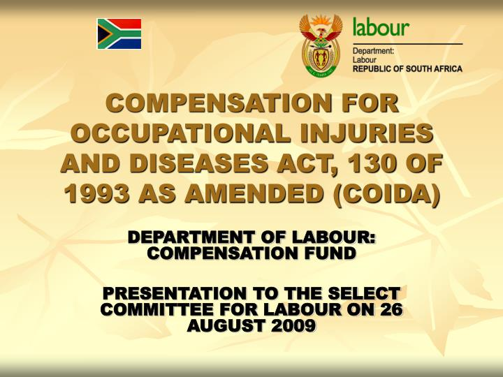 Compensation for occupational injuries and diseases act 130 of 1993 as amended coida
