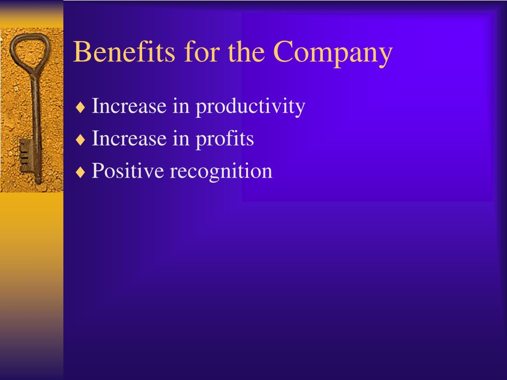 Benefits for the Company