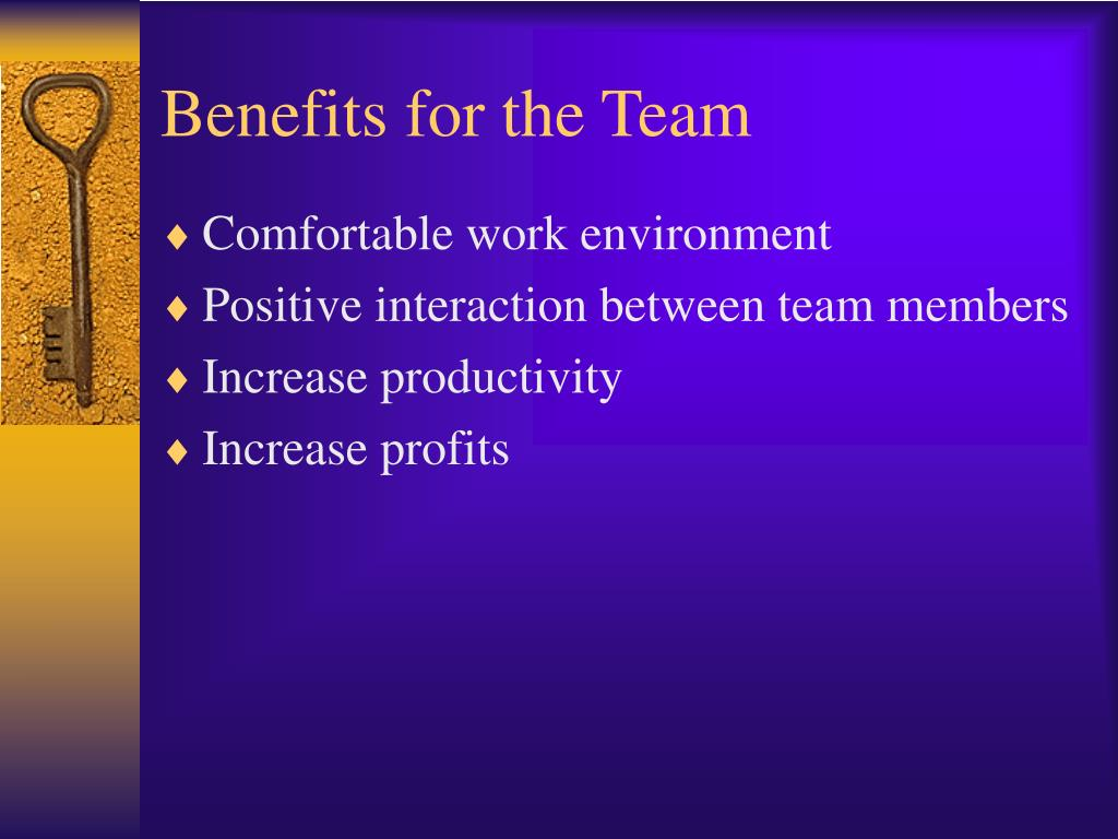 Benefits for the Team