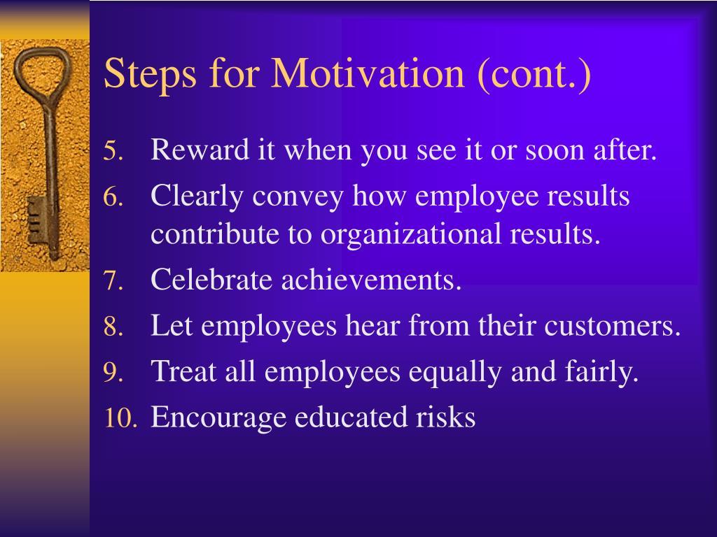 Steps for Motivation (cont.)