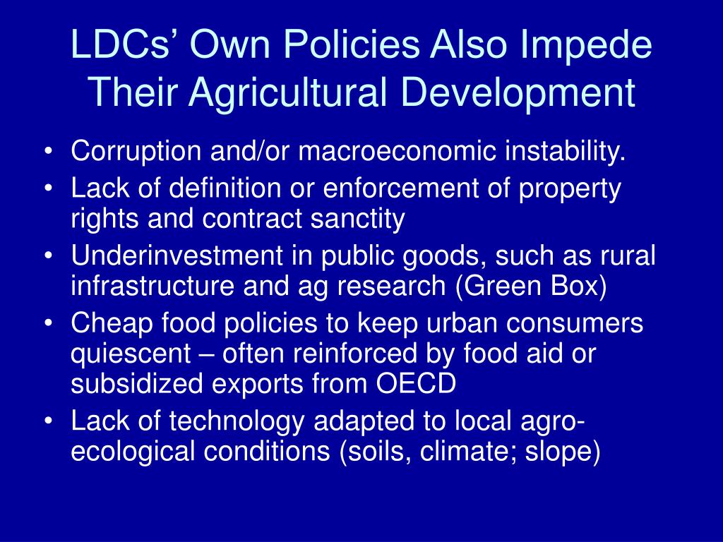 LDCs' Own Policies Also Impede Their Agricultural Development