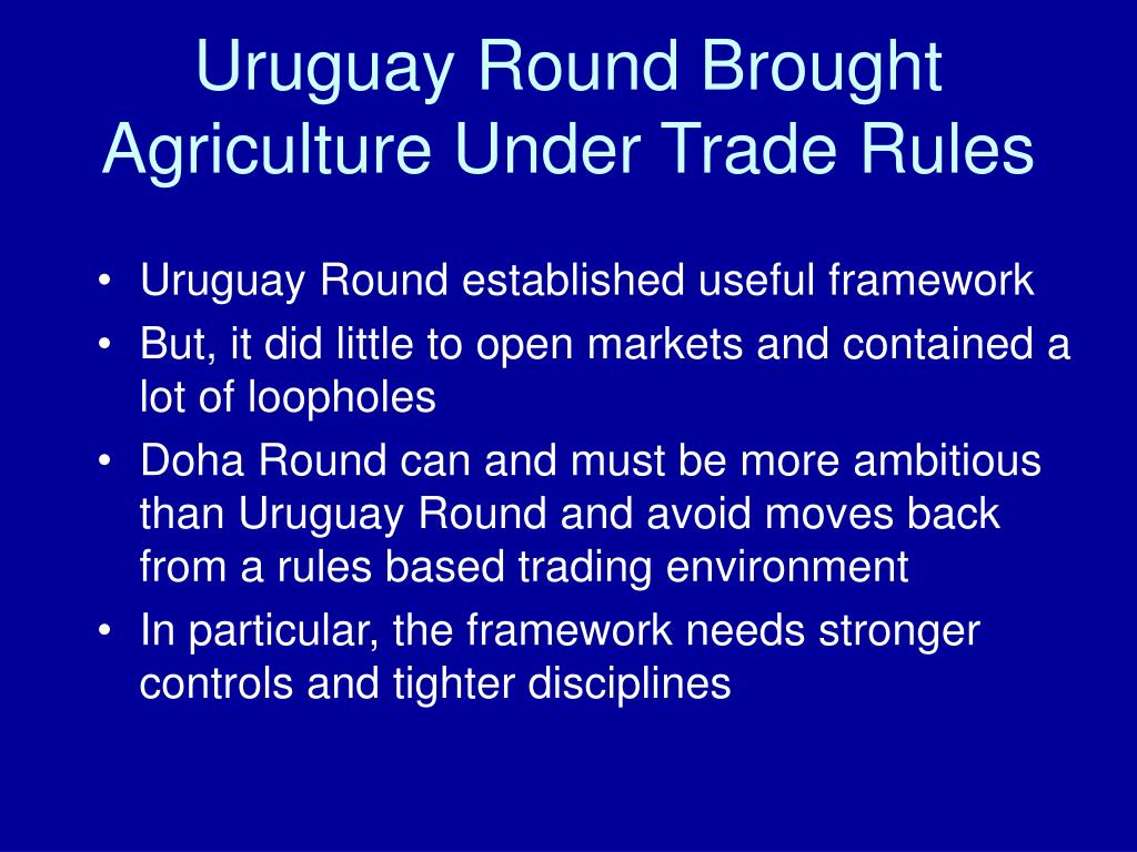 Uruguay Round Brought Agriculture Under Trade Rules