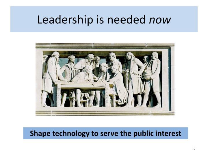 Leadership is needed