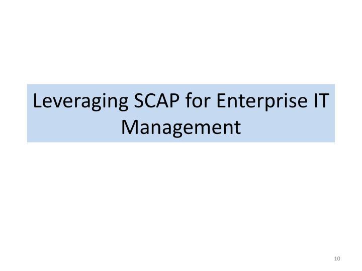Leveraging SCAP for Enterprise IT Management