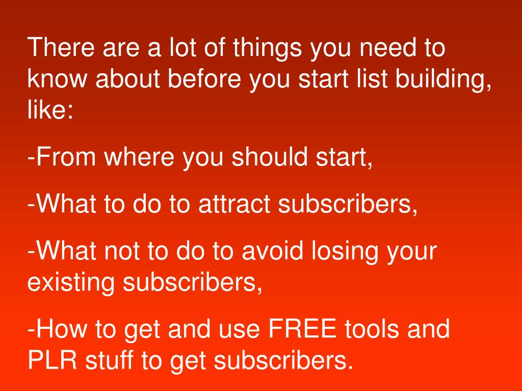 There are a lot of things you need to know about before you start list building, like: