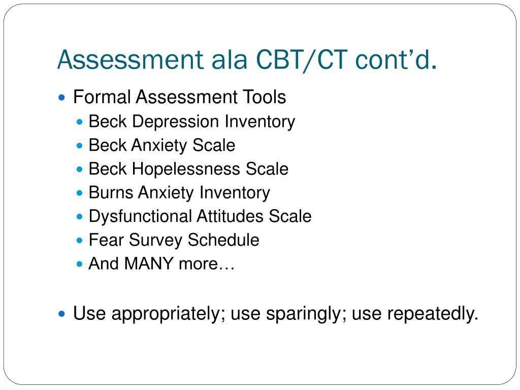 Assessment ala CBT/CT cont'd.