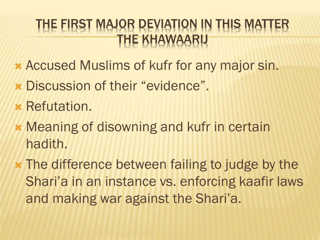 Accused Muslims of kufr for any major sin.