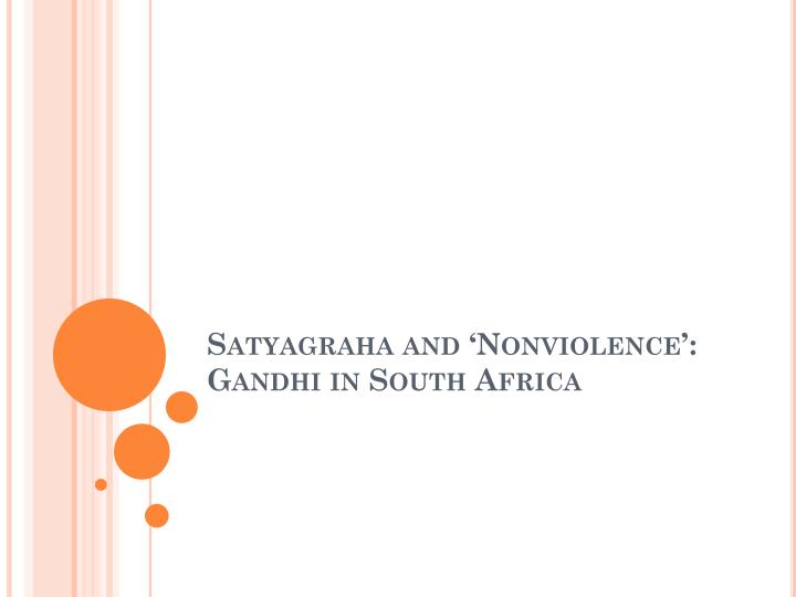 Satyagraha and nonviolence gandhi in south africa l.jpg