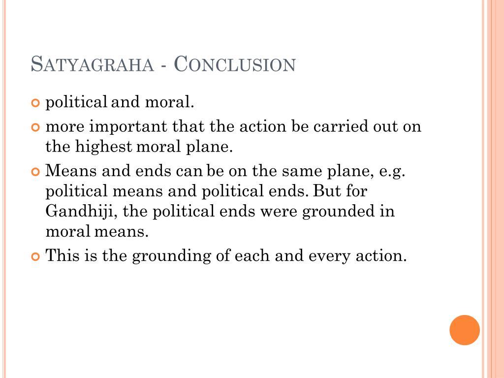 Satyagraha - Conclusion