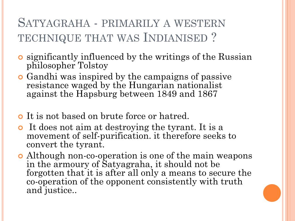 Satyagraha - primarily a western technique that was