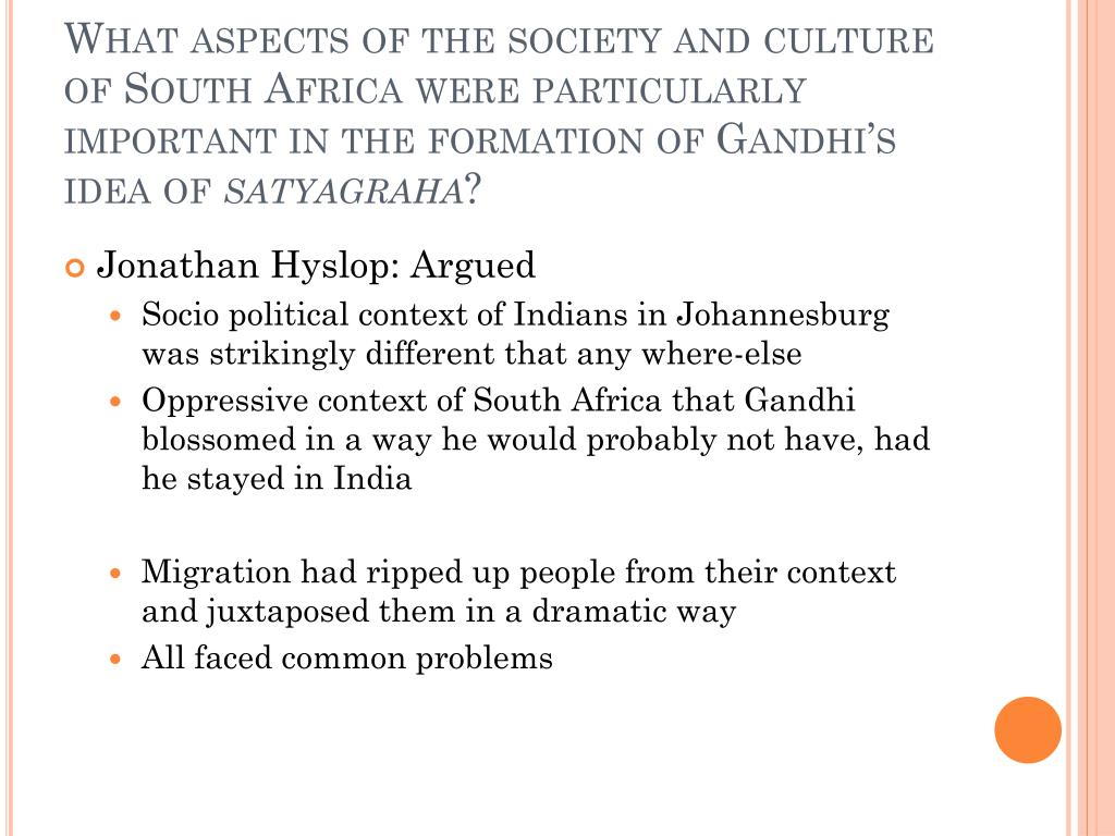 What aspects of the society and culture of South Africa were particularly important in the formation of Gandhi's idea of