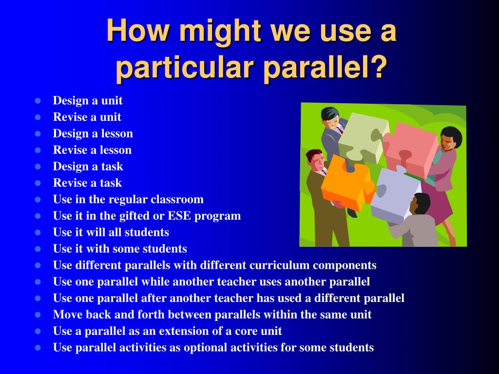How might we use a particular parallel?