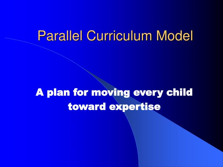 Parallel curriculum model l.jpg