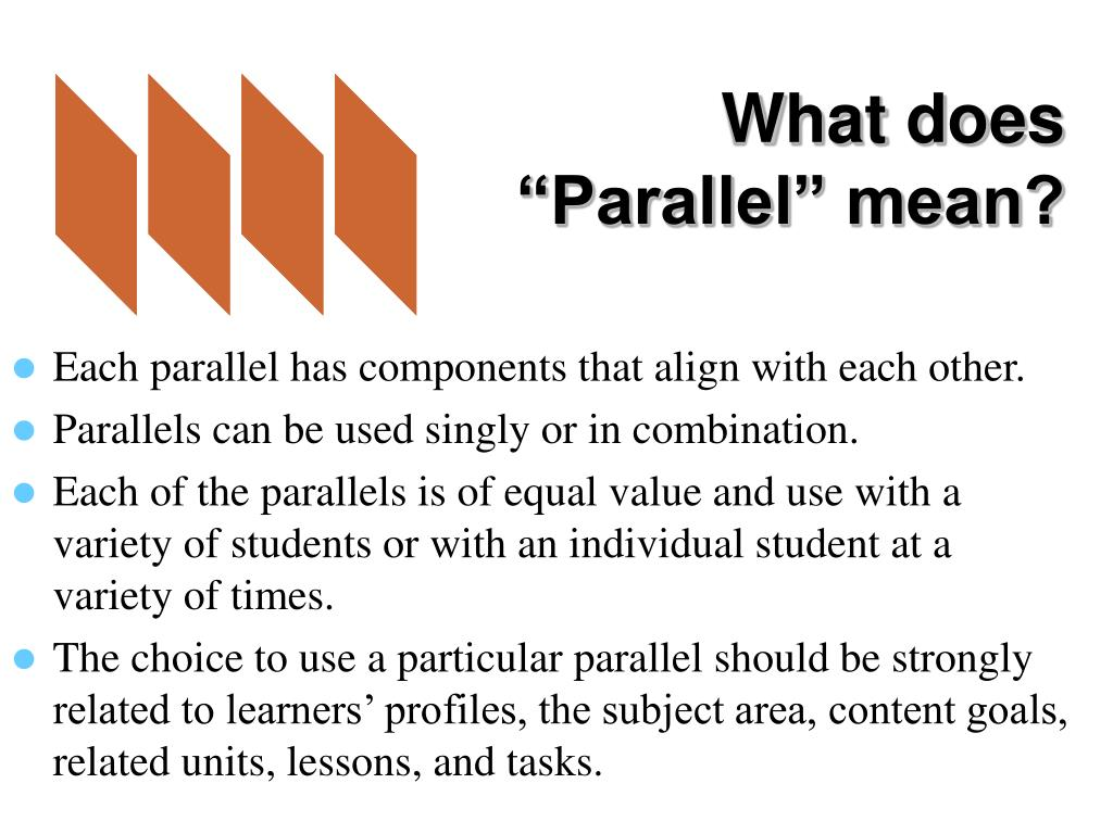 "What does ""Parallel"" mean?"
