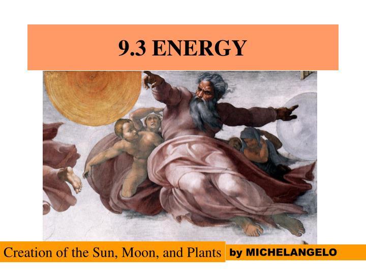 9.3 ENERGY