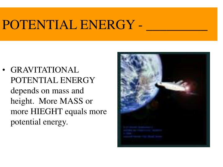 POTENTIAL ENERGY - _________