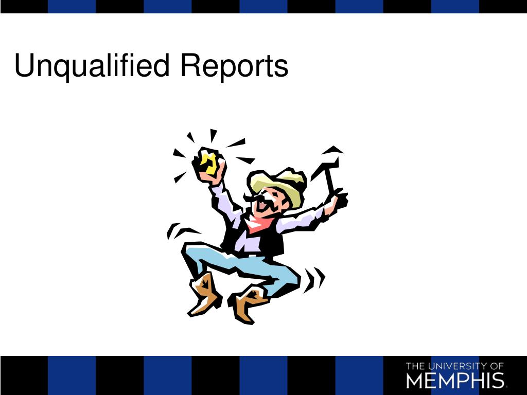 Unqualified Reports