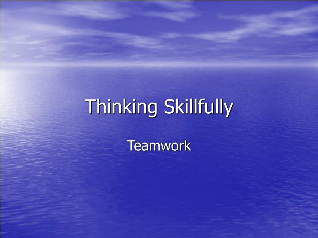 Thinking Skillfully