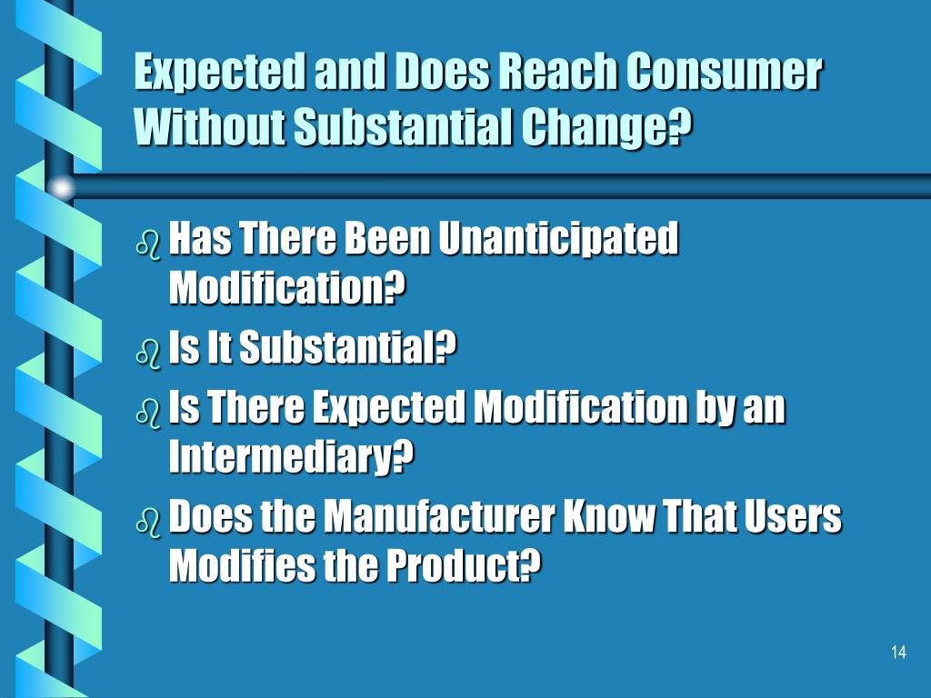 Expected and Does Reach Consumer Without Substantial Change?