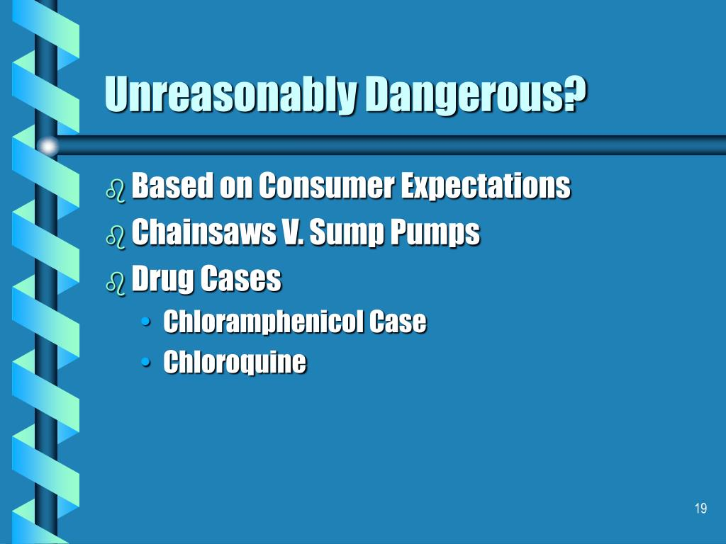 Unreasonably Dangerous?