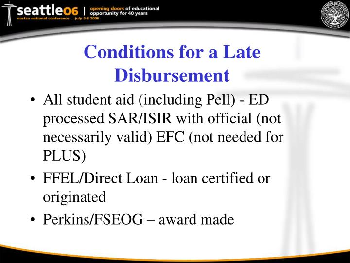 Conditions for a Late Disbursement
