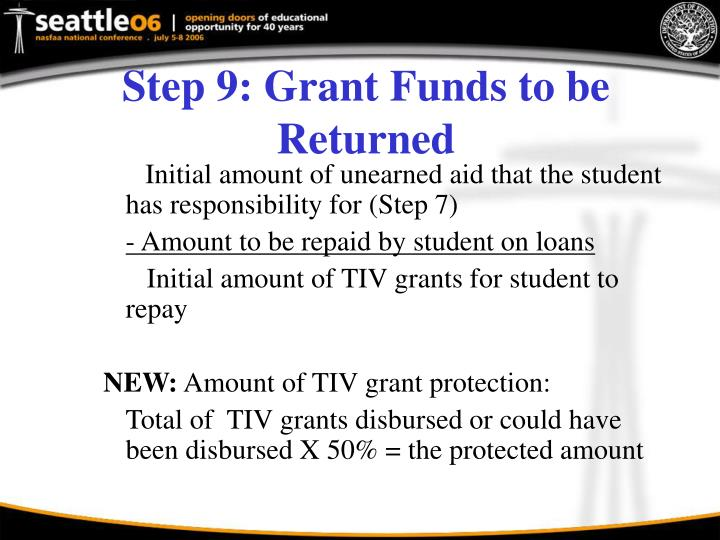 Step 9: Grant Funds to be Returned