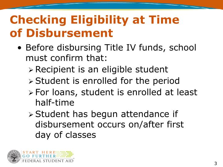 Checking eligibility at time of disbursement