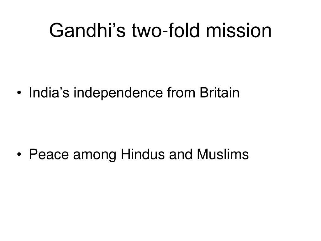 Gandhi's two-fold mission