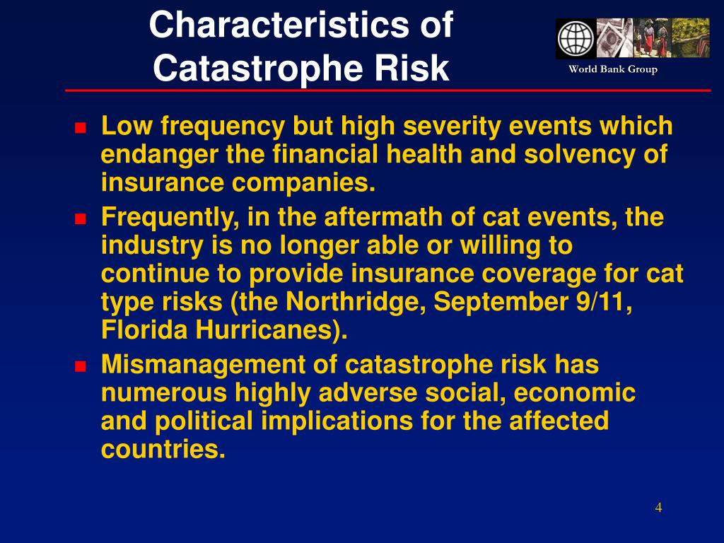 Low frequency but high severity events which endanger the financial health and solvency of insurance companies.