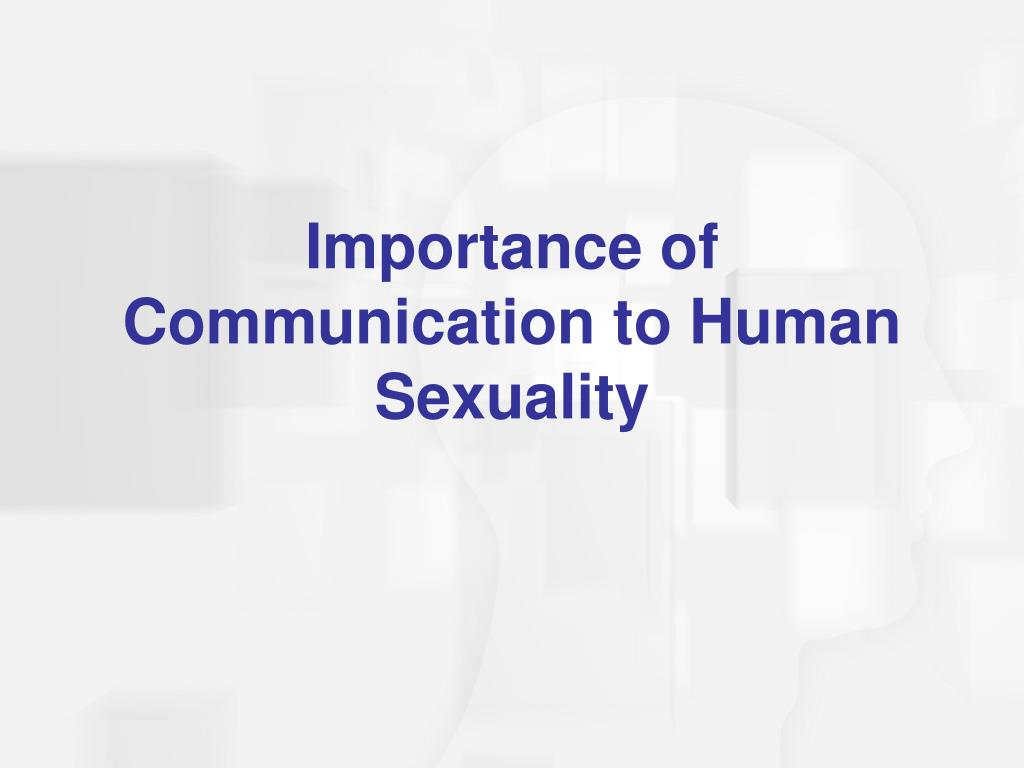 Importance of Communication to Human Sexuality