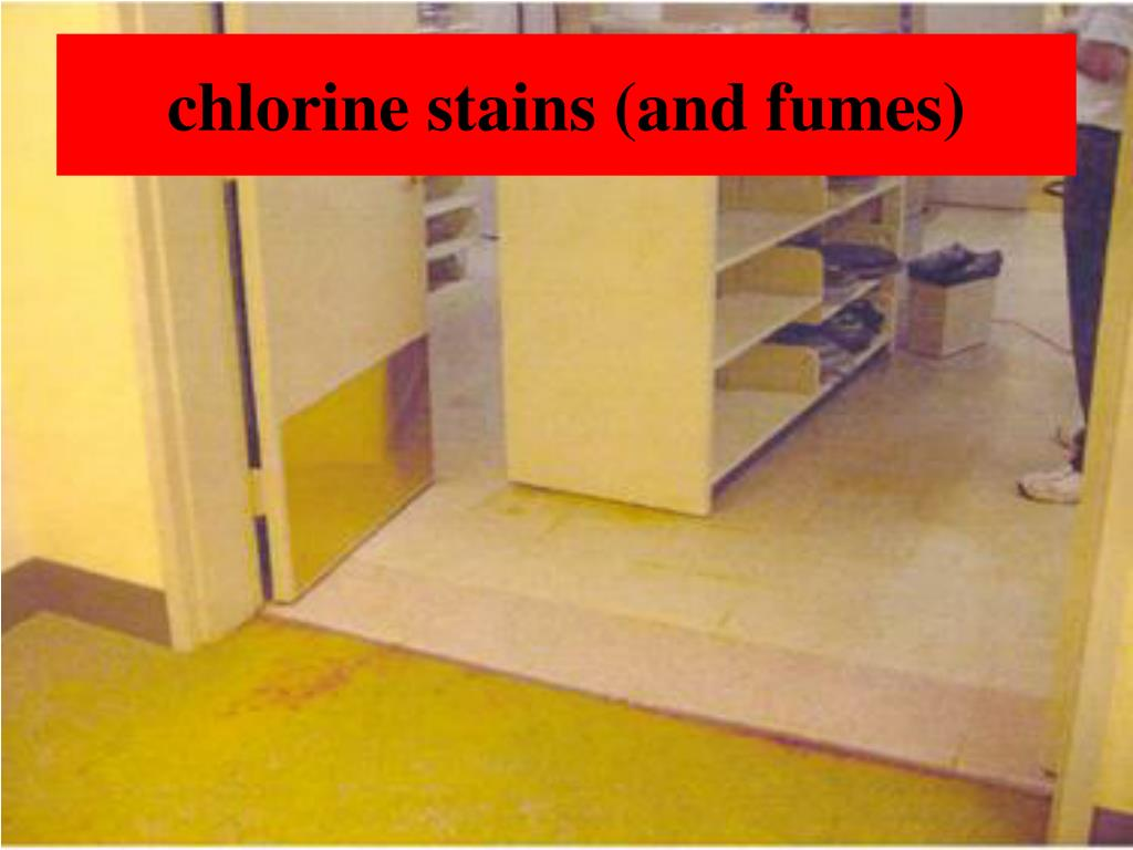 chlorine stains (and fumes)
