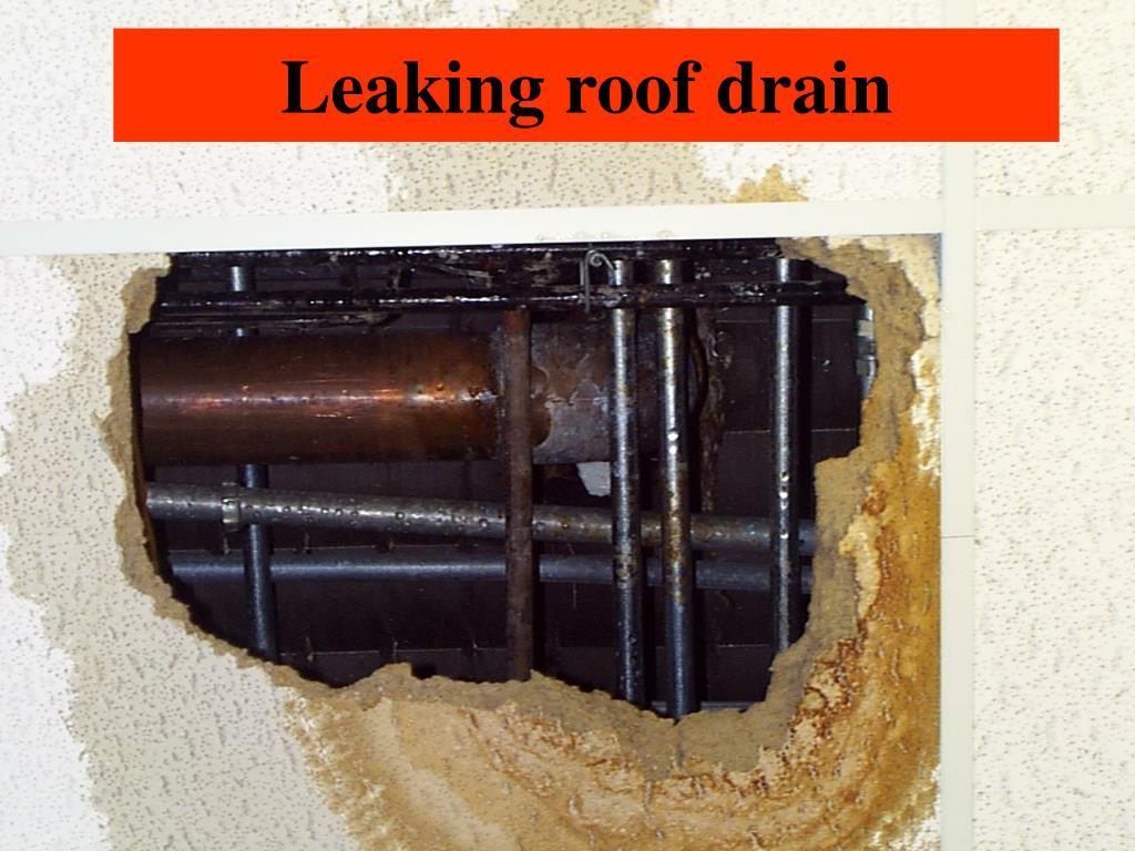 Leaking roof drain