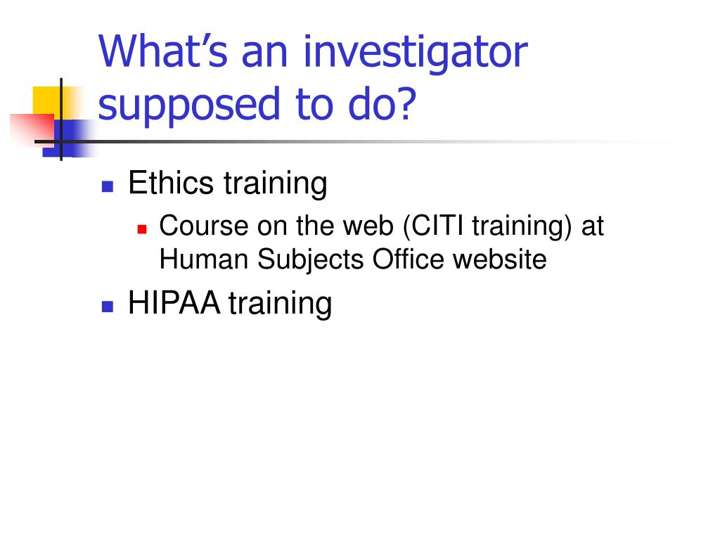 What's an investigator supposed to do?