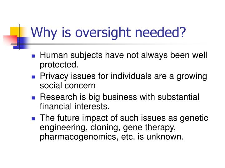 Why is oversight needed