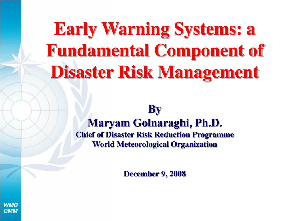 Early Warning Systems: a Fundamental Component of Disaster Risk Management