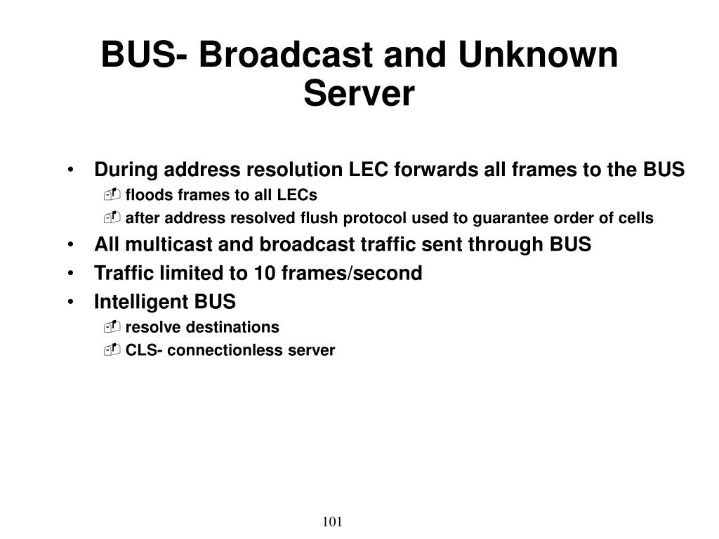 BUS- Broadcast and Unknown Server