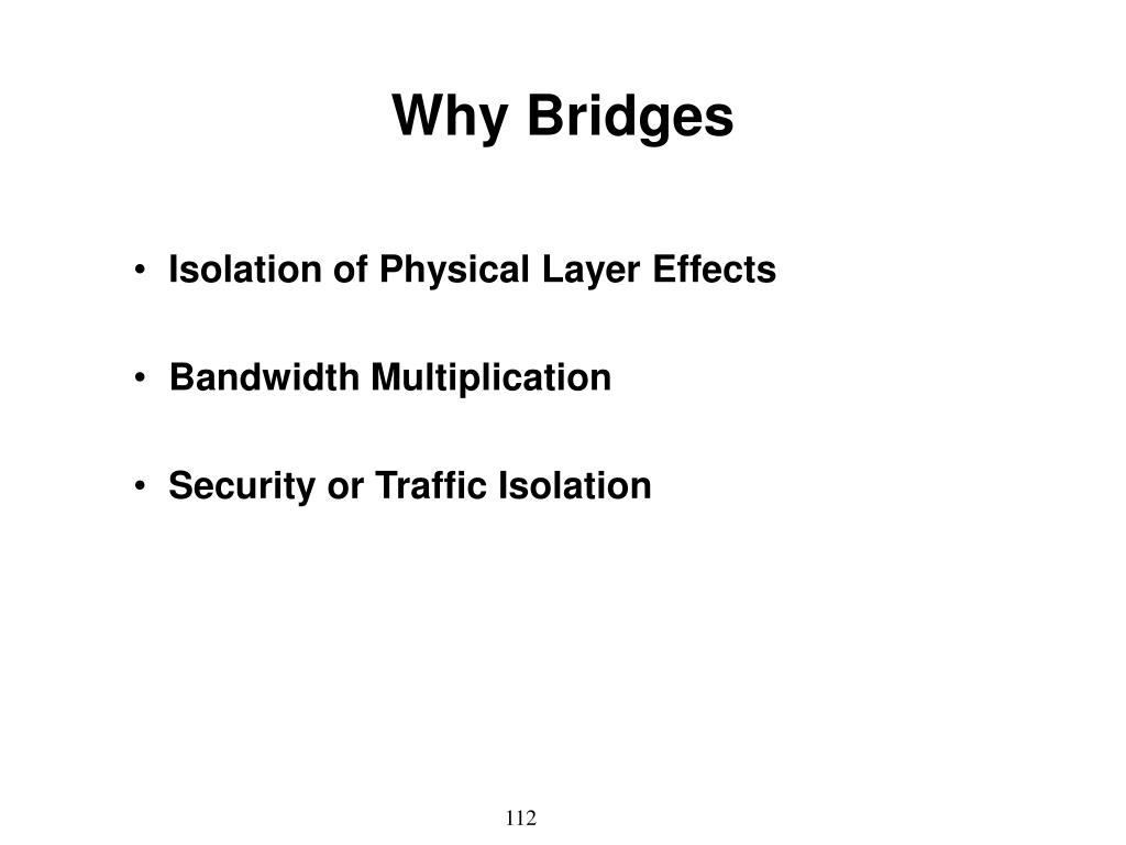 Why Bridges
