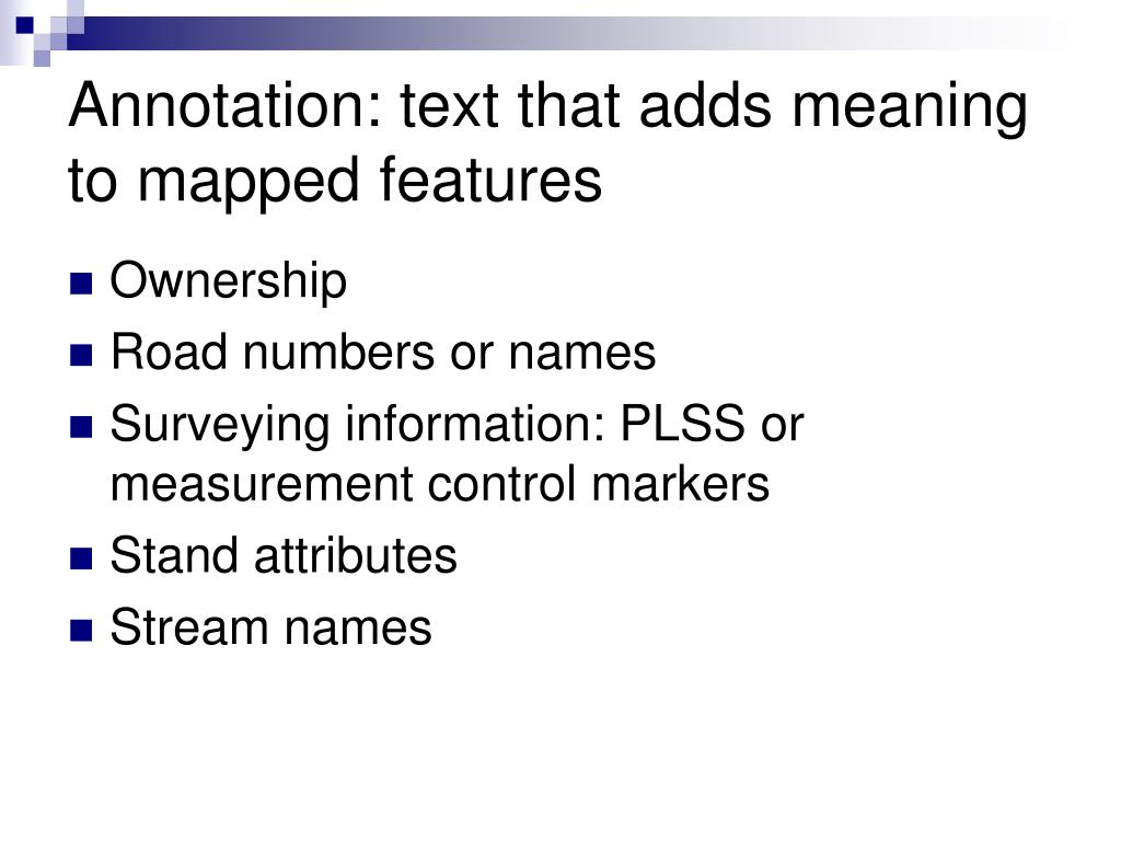 Annotation: text that adds meaning to mapped features