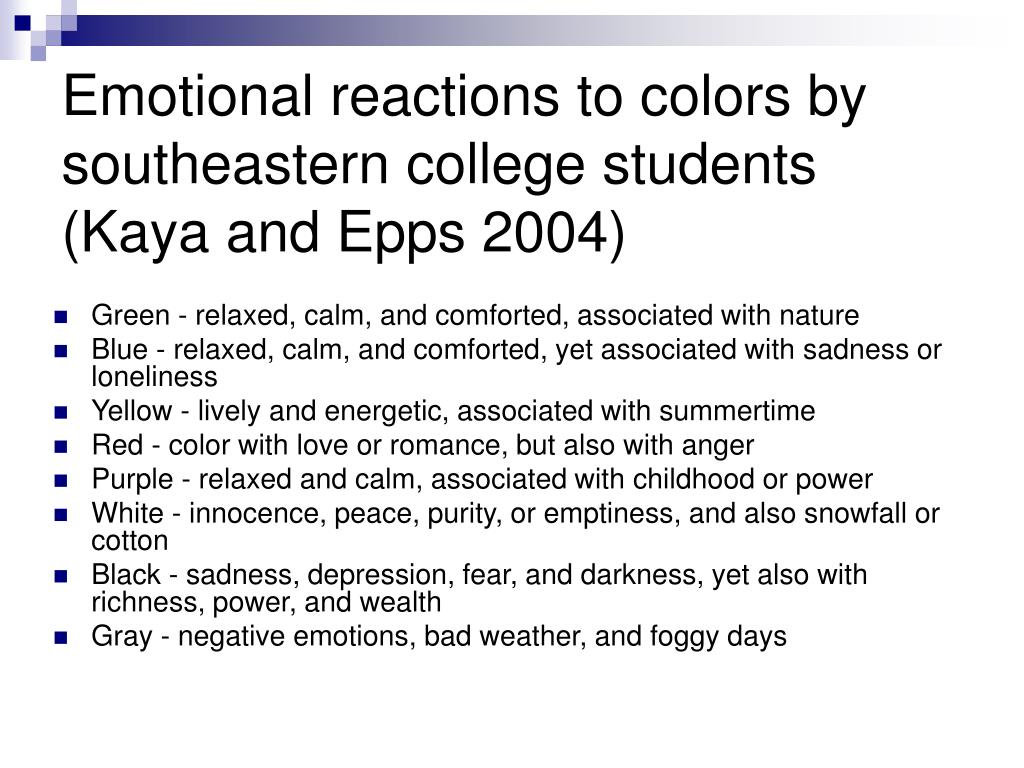 Emotional reactions to colors by southeastern college students (Kaya and Epps 2004)