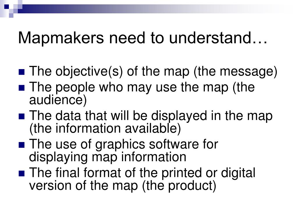 Mapmakers need to understand…