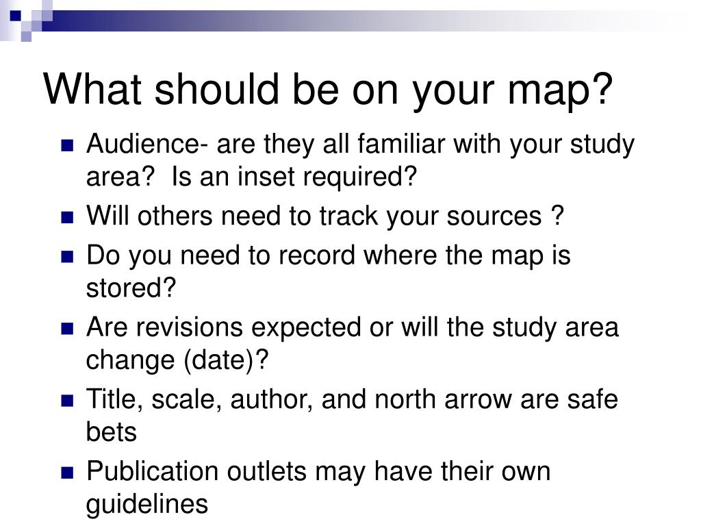 What should be on your map?