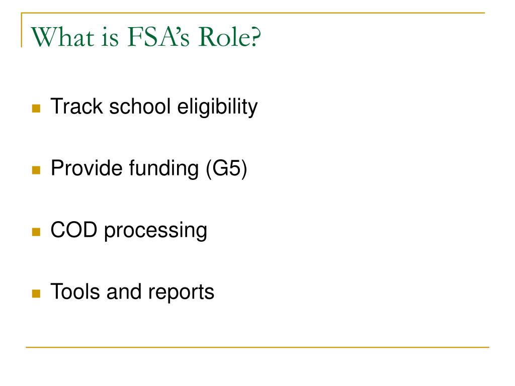 What is FSA's Role?