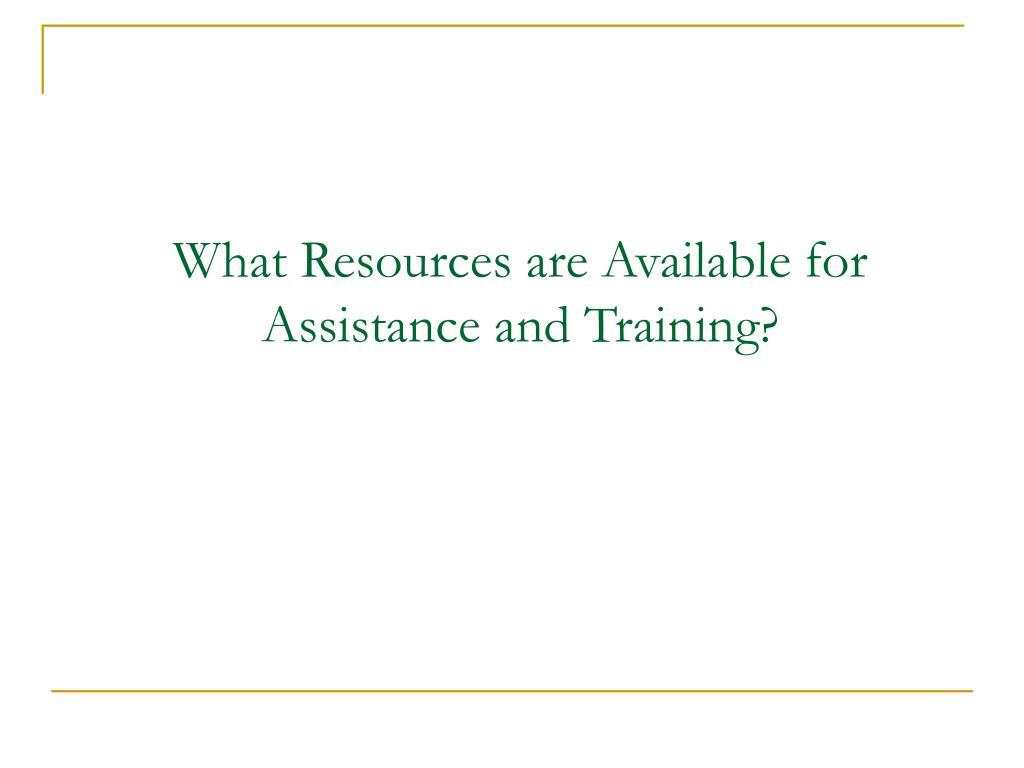 What Resources are Available for Assistance and Training?
