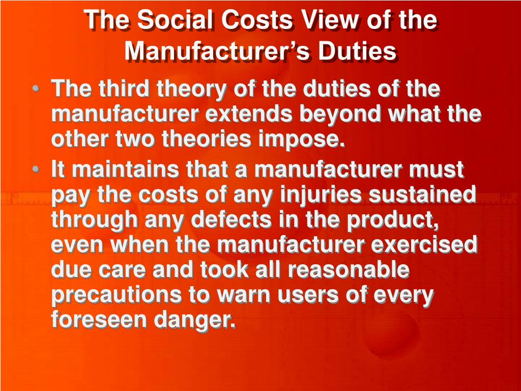 The Social Costs View of the Manufacturer's Duties